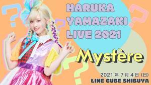 山崎はるか|HARUKA YAMAZAKI LIVE 2021 ~Mystère~