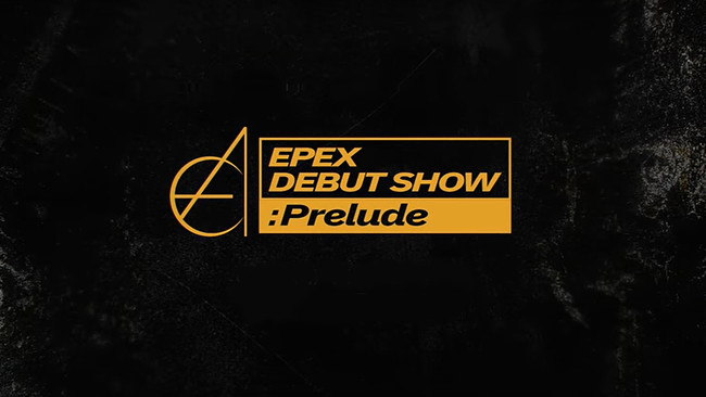 EPEX DEBUT SHOW : Prelude